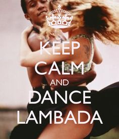 KEEP CALM AND DANCE LAMBADA