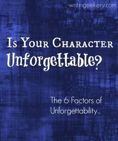 A research-based look at creating characters that will live on in your readers' minds.