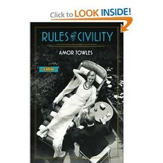 Rules of Civility: A Novel  -- LOVE this book