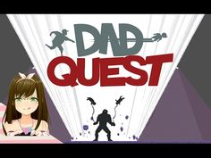 Dads quest - I've always wanted to be a dad!