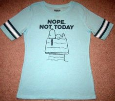 NOPE NOT TODAY XL (15-17) WOMENS HUMOR T-SHIRT,SUPER CUTE! NWOT. in Clothing…