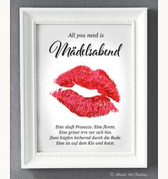 Liebevoll designter Kunstdruck im **DIN A4 Format** mit Kussmund Motiv und Statement ♥ **All you need is Mädelsabend...** ♥ - gedruckt auf hochwertigem Künstler-Strukturpapier.  ♥ Dieser Druck...