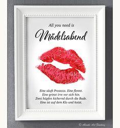 Liebevoll designter Kunstdruck im **DIN A4 Format** mit Kussmund Motiv und Statement ♥ **All you need is Mädelsabend...** ♥ - gedruckt auf hochwertigem Künstler-Strukturpapier.  ♥ Dieser Druck...