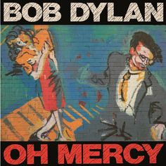 Bob Dylan - Oh Mercy on Limited Edition 180g LP