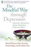 The Mindful Way through Depression: Freeing Yourself from Chronic Unhappiness by Williams, Teasdale, Segal, and Kabat-Zinn (2007