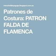 Patrones de Costura: PATRON FALDA DE FLAMENCA