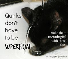 How a quirk can DEEPEN a character.