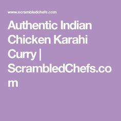 Authentic Indian Chicken Karahi Curry | ScrambledChefs.com