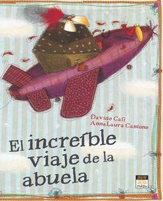 soñando cuentos: EL INCREIBLE VIAJE DE LA ABUELA.