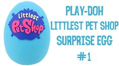 Giant Play-Doh LITTLEST PET SHOP Surprise Egg