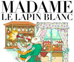 Madame le Lapin Blanc – Ceci n'est pas un lapin de Pâques! http://lesptitsmotsdits.com/madame-le-lapin-blanc/