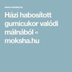 Házi habosított gumicukor valódi málnából « moksha.hu