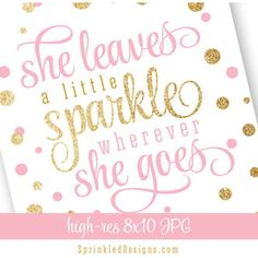 She Leaves A Little Sparkle Wherever She Goes Printable Girls Room Nursery Decoration Birthday Sign-