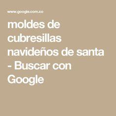 moldes de cubresillas navideños de santa - Buscar con Google