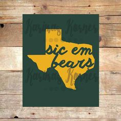 """Sic 'Em Bears"" - Baylor Printable Wall Art"