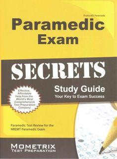 Paramedic Exam Secrets: Paramedic Test Review for the Nremt Paramedic Exam