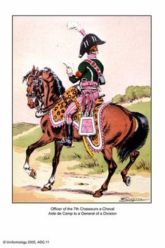 Officer 7th Chasseurs a Cheval, Aide de Camp to a Division General.