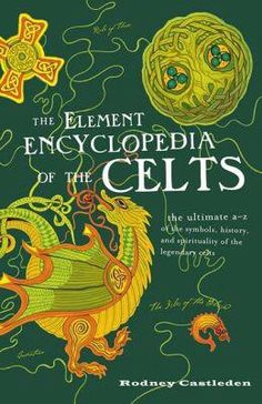 """Read """"The Element Encyclopedia of the Celts"""" by Rodney Castleden available from Rakuten Kobo. The latest title in the much-loved Element Encyclopedia series, The Element Encyclopedia of Celts explores the history, . Books To Buy, Books To Read, Good Books, My Books, Magick Book, Witchcraft Books, Celtic Druids, Celtic Patterns, Celtic Mythology"""