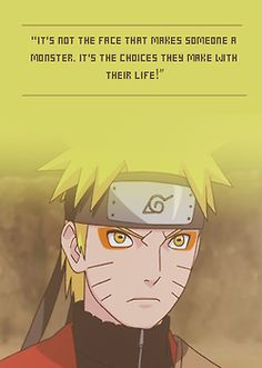 """It's not the face that pokes someone its monster. Its the choice they make with their life!"""