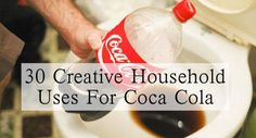 30 Creative Household Uses For Coca Cola