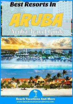 best Aruba resorts for families and adults: The Ritz-Carlton, Hyatt Regency, Amsterdam Manor Beach Resort, Aruba Marriott Resort & Stellaris Casino and more family-friendly and adults only