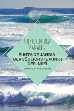 Die Punta de Jandia ist der südlichste Punkt von Fuerteventura. Hier findet ihr einen Leuchtturm und eine Aussichtsplattform mit grandiosem Blick aufs Meer.