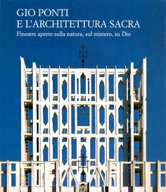 """Rare collectible Gio Ponti monograph by Maria Antonietta Crippa, Carlo Capponi for Italian publisher Silvana Editoriale. This Gio Ponti book contains a wealth of information on the architecture of Gio Ponti, more precisely, his houses of worship (hence its title """"l'Architettura Sacra:. Profusely illustrated with pictures and documentation."""