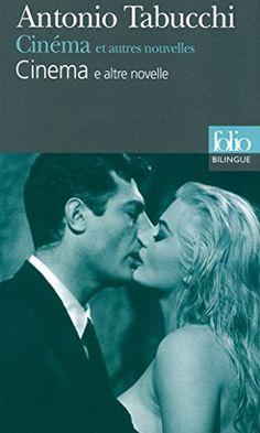 Cinéma et autres nouvelles/Cinema e altre novelle, d'Antonio Tabucchi, édition bilingue (français/italien)