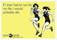 If I had to run for my life #funny