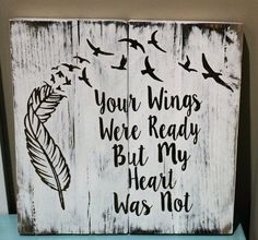 Your Wings Were Ready But My Heart Was Not with Feathers and Birds Pallet Wood Sign, Rustic Sympathy Gift, Memory Sign Hand Painted Wood Art. Made of pallet wood, measures approx. 11 inches by 11 inch (Bottle Painting Rustic) Wood Pallet Signs, Pallet Art, Wood Pallets, Wooden Signs, Pallet Ideas, Wood Ideas, Art Ideas, Wood Painting Art, Wood Art