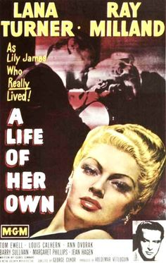 A LIFE OF HER OWN (1950) - Lana Turner - Ray Milland - Tom Ewell - Louis Calhern - Barry Sullivan - Margaret Phillips - Jean Hagen - Directed by George Cukor - MGM - Movie Poster