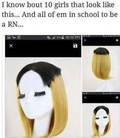 Lmao, I've seen 9 girls & know 1 girl with her hair like this. Tragic !