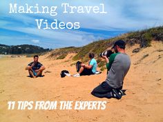 Making Travel Videos: 11 tips from the experts