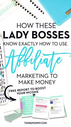 These Lady Bosses Know How to Use Affiliate Marketing to Make Money - Twins Mommy