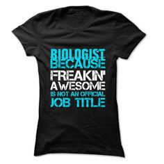 Biologist Because Freaking Awesome Is Not An Official Job Title T-Shirts, Hoodies. Check Price ==> https://www.sunfrog.com/LifeStyle/Biologist-Job-Title-999-Cool-Job-Shirt-.html?id=41382