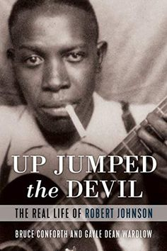 Let The Jukebox Keep Playing » Up Jumped The Devil – The Real Life Of Robert Johnson
