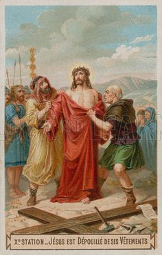 Jesus is stripped of his garments. The tenth Station of the Cross.