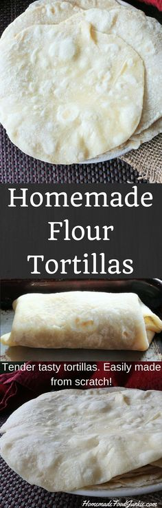 Homemade Flour Tortillas Tender tasty tortillas made from scratch http://HomemadeFoodJunkie.com