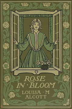 """Read """"Rose in Bloom"""" by Louisa May Alcott available from Rakuten Kobo. After traveling around the world for several years, Rose Campbell returns home to find her boy cousins all grown up. Old Books, Antique Books, Children's Books, Classic Literature, Classic Books, Vintage Book Covers, Vintage Books, Book Cover Design, Book Design"""