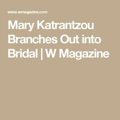 Mary Katrantzou Branches Out into Bridal | W Magazine