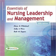Essentials of Nursing Leadership and Management 5th edition by Whitehead Weiss and Tappen Test Bank