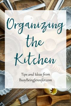 Organizing the Kitchen: Start with the Pantry! Tips, tricks and organization ideas for creating a beautiful and organized Pantry!- Busy Being Jennifer