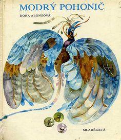 Alžbeta ŠTefunková-Szabová, 1979, for Alonsová Dora, Modrý pohonič |Czechoslovakian book cover  Around the web: 50 Watts twitter.com/50wattsdotcom 50 Watts tumblr Writers No One Reads tumblr