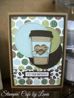 "Stampin' Cafe by Lana: Stampin Friends ""No Rules"" July Blog Hop - Coffee Break!"