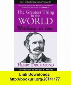 Greatest Thing in the World Laws of Leadership Series, Volume IV (9781933715469) Henry Drummond , ISBN-10: 1933715464  , ISBN-13: 978-1933715469 ,  , tutorials , pdf , ebook , torrent , downloads , rapidshare , filesonic , hotfile , megaupload , fileserve
