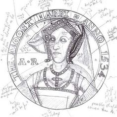 Lucy Churchill's annotated sketch of The Moost Happi portrait medal of Anne Boleyn based on studying the original in the British Museum's Coins and Medals Collection Tudor History, British History, Ancient History, Wives Of Henry Viii, King Henry Viii, Anne Of Cleves, Anne Boleyn, English Reformation, Catherine Parr