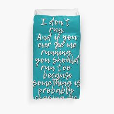I don't run.And if you ever see me running you should run too because something probably chasing me. • Also buy this artwork on home decor, apparel, stickers, and more.