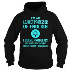Adjunct Professor Of English I Solve Problem Job Title Shirts #gift #ideas #Popular #Everything #Videos #Shop #Animals #pets #Architecture #Art #Cars #motorcycles #Celebrities #DIY #crafts #Design #Education #Entertainment #Food #drink #Gardening #Geek #Hair #beauty #Health #fitness #History #Holidays #events #Home decor #Humor #Illustrations #posters #Kids #parenting #Men #Outdoors #Photography #Products #Quotes #Science #nature #Sports #Tattoos #Technology #Travel #Weddings #Women