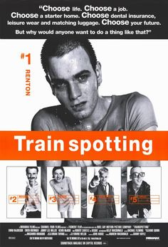 """Trainspotting - """"Renton, deeply immersed in the Edinburgh drug scene, tries to clean up and get out, despite the allure of the drugs and influence of friends."""""""