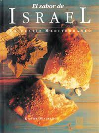 Título: El sabor de Israel, un festín mediterráneo / Autor: Ganor, Avi  / Ubicación: FCCTP – Gastronomía – Tercer piso / Código:  G/IL/ 641.5 G23